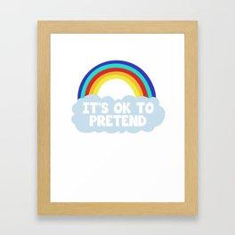 Cool & Funny Pretending Tshirt Design It's okay to pretend Framed Art Print