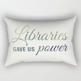 Libraries gave us power Rectangular Pillow