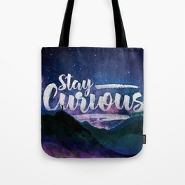 Stay Curious - Go explore the planet the stars and nature Tote Bag