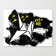 Fly or die Canvas Print