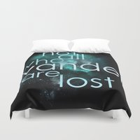 not all who wander are lost Duvet Covers featuring not all who wander by Gabrielle Agius