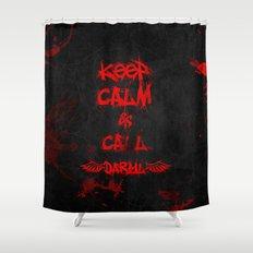 Keep Calm & Call Daryl Dixon!!! Shower Curtain