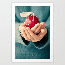 Al I want for Christmas... Art Print