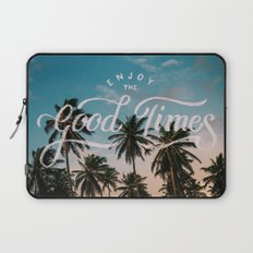 Enjoy the good times Laptop Sleeve