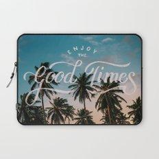 Enjoy the good times Laptop Sleeve