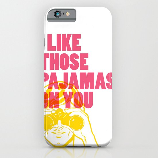 I Like Those Pajamas On You iPhone & iPod Case