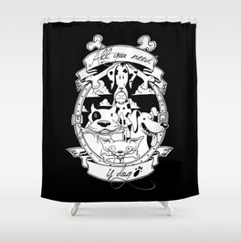 All you need is dog #1 Shower Curtain