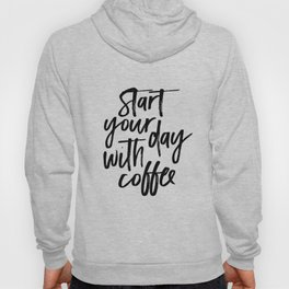 BUT FIRST COFFEE Quote, Start Your Day With Coffee,Calligraphy Quote,Coffee Sign,Funny Kitchen Decor Hoody