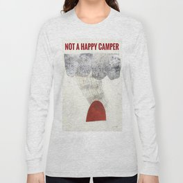 Not A Happy Camper Long Sleeve T-shirt