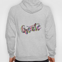 Hand Drawn Typography Lettering Phrase Create Hoody