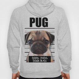 good pugs gone bad Hoody