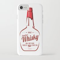 whisky iPhone & iPod Cases featuring What Whisky Will Not Cure... by TwoDee Design