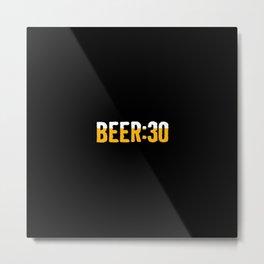 Beer Thirty Metal Print