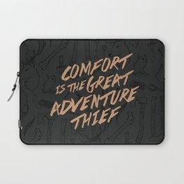 Comfort is the Great Adventure Thief Laptop Sleeve