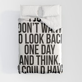 """I Just Don't Want to Look Back One Day and Think, """"I Could Have Eaten That."""" Comforters"""