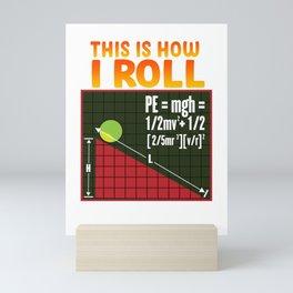 Cute & Funny This Is How I Roll Math Physics Pun Mini Art Print
