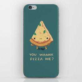 you wanna pizza me? iPhone Skin