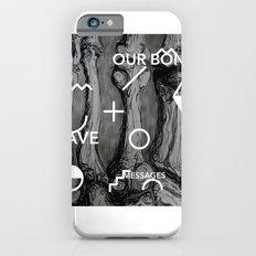 Our bones leave messages iPhone 6s Slim Case