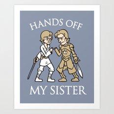 Hands Off My Sister Art Print