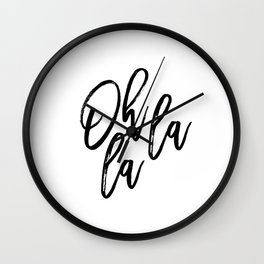 Printable wall art, OH LA LA art printable Instant digital art Inspirational quote, black and white Wall Clock