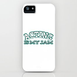 Is acting your Jam? Then this is the tee for you! Makes an awesome gift this holiday for your friend iPhone Case