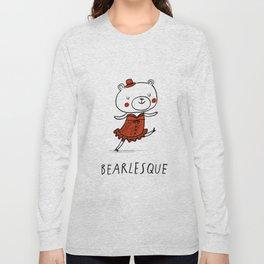 Bearlesque Long Sleeve T-shirt