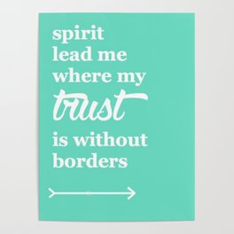 Spirit Lead Me Where My Trust Is Without Borders Oceans Arrow Poster