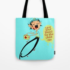 Save Your Blood For The Children Tote Bag