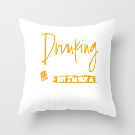 I'd Stop Drinking Beer But I'm Not A Quitter Throw Pillow