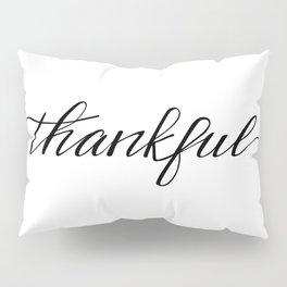 Thankful Calligraphy Pillow Sham