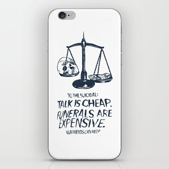 Talk Is Cheap. Funerals Are Expensive. iPhone & iPod Skin