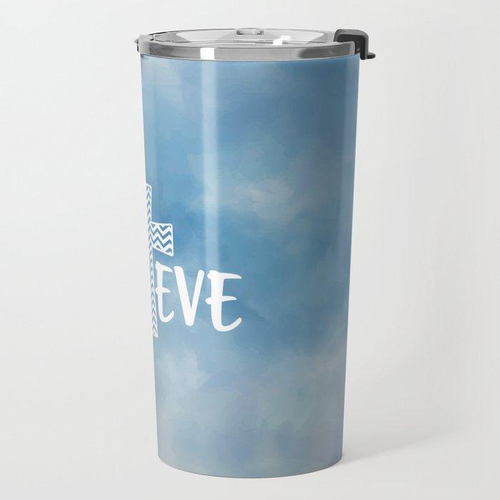 Believe Bible Quote Travel Mug