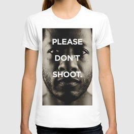 Please don't shoot. T-shirt