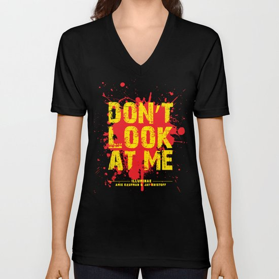 Don't Look At Me - Quote from Illuminae by Jay Kristoff and Amie Kaufman Unisex V-Neck