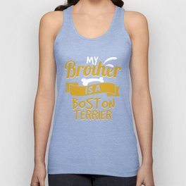 My Brother Is A Boston Terrier Unisex Tank Top