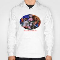 political Hoodies featuring Political Circus by eVol i