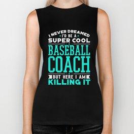 I Never Dreamed I'd Be A Super Cool Baseball Coach Shirt Biker Tank