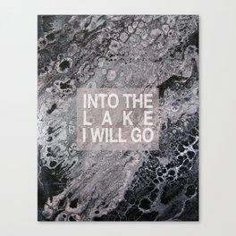 Into The Lake I Will Go Canvas Print