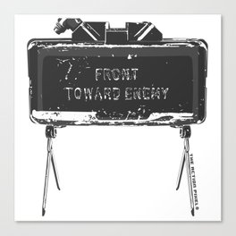 Claymore 'Front Toward Enemy' Canvas Print