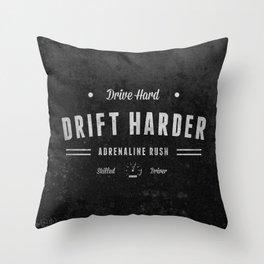 Drive Hard Drift Harder Throw Pillow