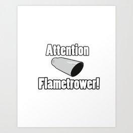 Flametrower Exhaust Art Print