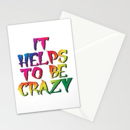 It Helps To Be Crazy Stationery Cards