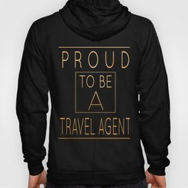 Proud To Be A Travel Agent - Ticket Agents product Hoody