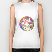 good vibes only Biker Tanks featuring Good Vibes Only by Mariam Tronchoni