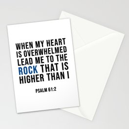 When my heart  is overwhelmed  lead me to the  rock that is  higher than I.  Psalm 61:2   Stationery Cards