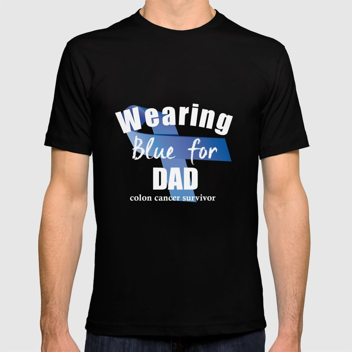 Wearing Blue Colon Cancer For Dad T Shirt By Berklane Society6