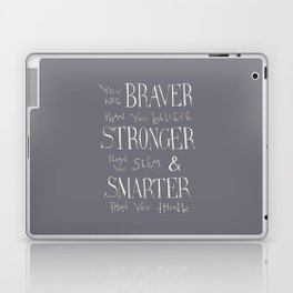 "Winnie the Pooh quote ""You are BRAVER"" Laptop & iPad Skin"