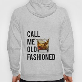 Call Me Old Fashioned Print,BarDecorations,Party Print,Printable Art,Alcohol Gift,Old Fashioned,Home Hoody