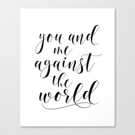 You And Me Against The World Printable Wall Art, Quote Poster, Home Decor, Typography Sign Canvas Print