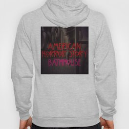 AHS: BATH HOUSE. Hoody
